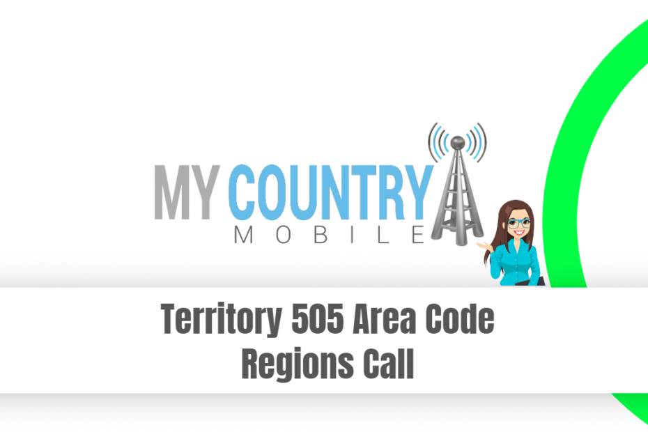Territory 505 Area Code Regions Call - My Country Mobile