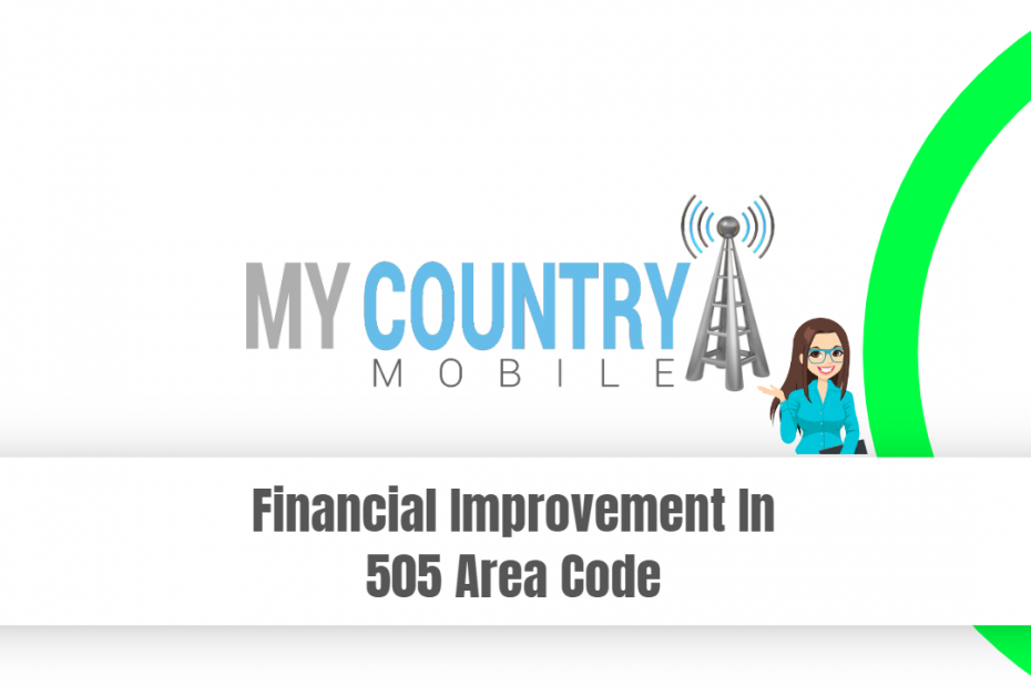Financial Improvement In 505 Area Code - My Country Mobile