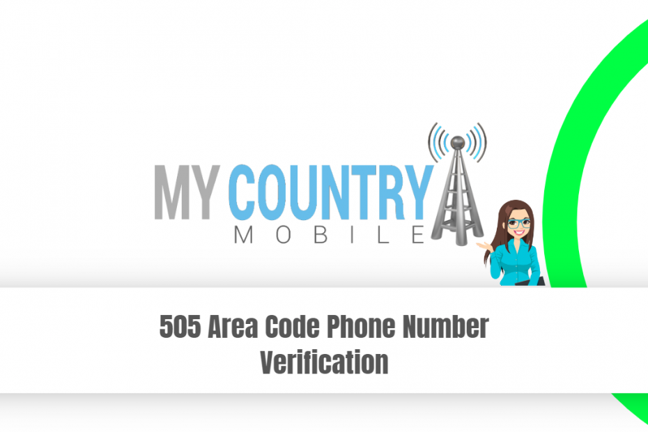 505 Area Code Phone Number Verification - My Country Mobile