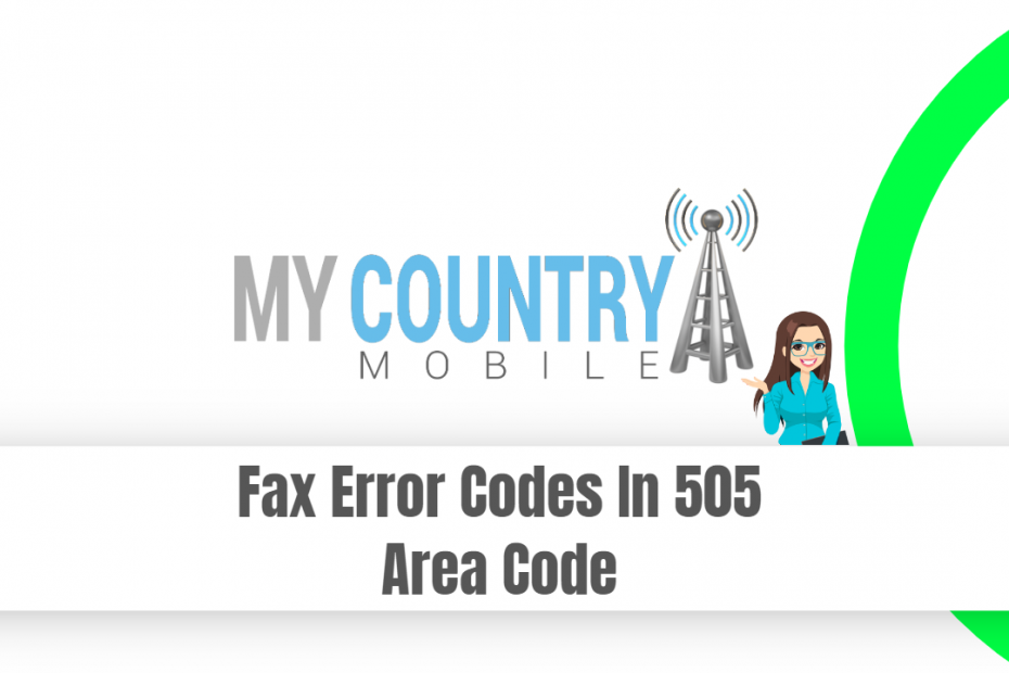 Fax Error Codes In 505 Area Code - My Country Mobile